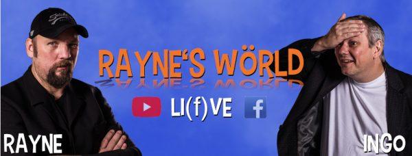 Rayne's Wörld - Die Live Show